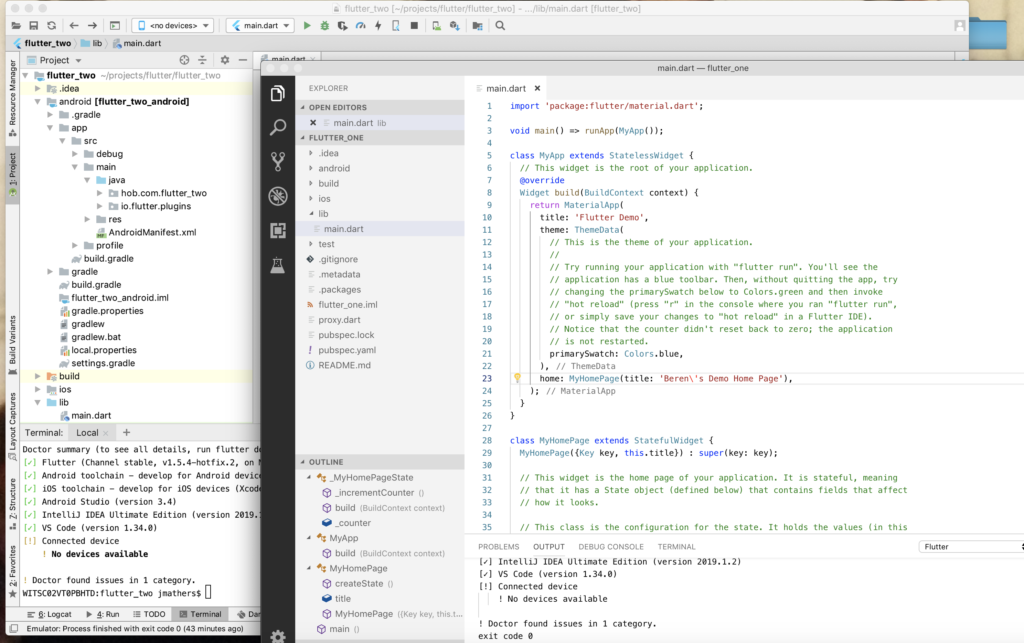 Android Studio and VS Code with Flutter support.